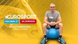 Eurosport na zdrowie - 27. odcinek